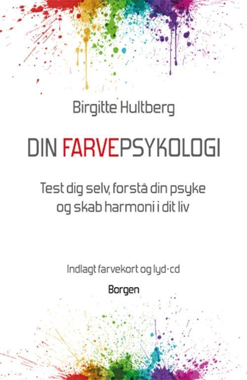 Din farvepsykologi - skrevet af Birgitte Hultberg forfatter og psykolog